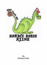 The Tail of Horace Boris Kline ebook by Richard Smith