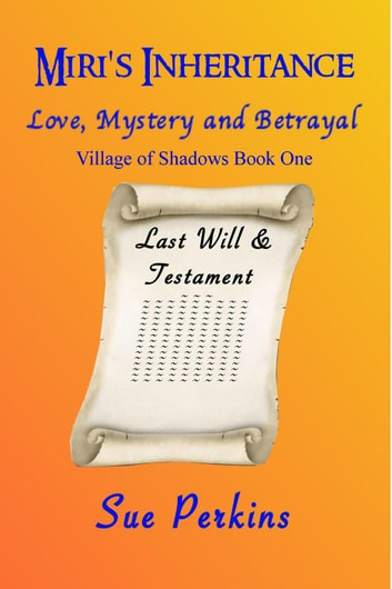 Miri's Inheritance - Village of Shadows, #1 ebook by Sue Perkins