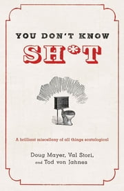 You Don't Know Sh*t ebook by Doug Mayer,Val Stori,Tod von Jahnes