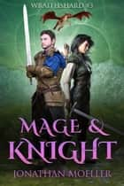 Wraithshard: Mage & Knight ebook by