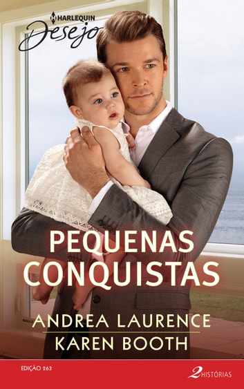 Pequenas conquistas ebook by Andrea Laurence,Karen Booth