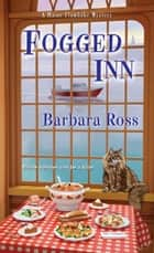 Fogged Inn ebook by Barbara Ross