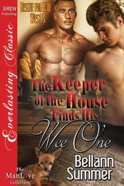 The Keeper of the House Finds His Wee One ebook by Bellann Summer