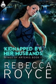 Kidnapped By Her Husbands ebook by Rebecca Royce