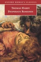 Desperate Remedies ebook by Thomas Hardy, Patricia Ingham