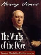 The Wings Of The Dove (Mobi Classics) ebook by Henry James