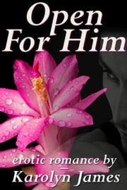 Open For Him ebook by Karolyn James
