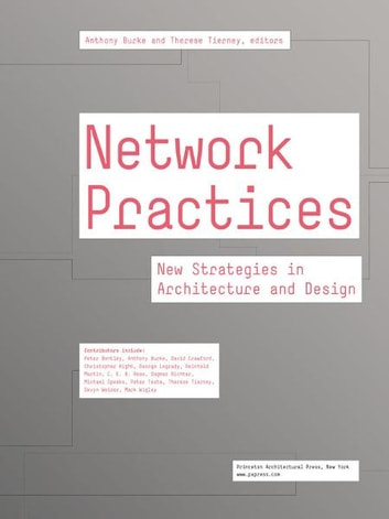 Network Practices - New Strategies in Architecture and Design ebook by