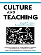 Culture and Teaching ebook by Daniel P. Liston, Kenneth M. Zeichner