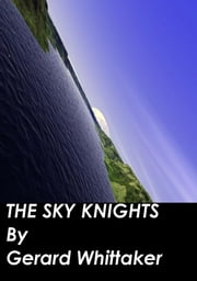 The Sky Knights ebook by Gerard Whittaker