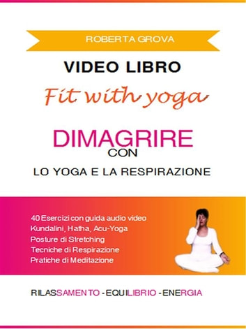 Video Libro Dimagrire con lo Yoga e la Respirazione ebook by Roberta Grova