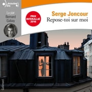 Repose-toi sur moi audiobook by Serge Joncour
