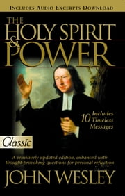 Holy Spirit and Power ebook by Wesley, John