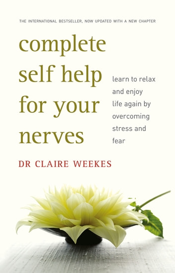 Complete Self-Help for Your Nerves ebook by Claire Weekes