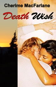 Death Wish ebook by Cherime MacFarlane