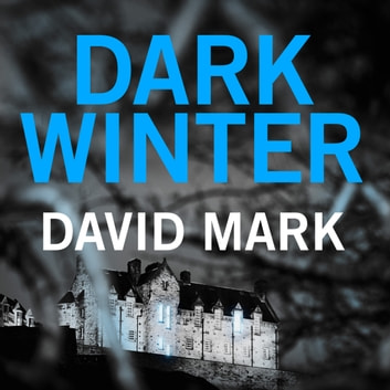 Dark Winter - The 1st DS McAvoy Novel audiobook by David Mark