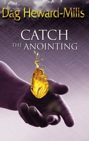 Catch the Anointing ebook by Dag Heward-Mills
