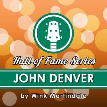 John Denver - A Lifetime of Songs audiobook by Wink Martindale