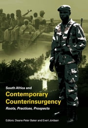 South Africa and Contemporary Counterinsurgency - Roots, Practices, Prospects ebook by Deane-Peter Baker,Solly Shoke