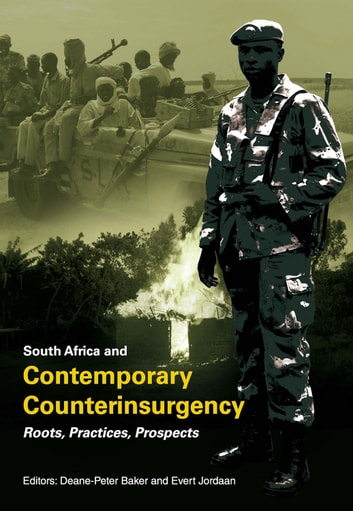 South Africa and Contemporary Counterinsurgency - Roots, Practices, Prospects ebook by