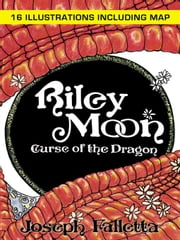 Riley Moon - Curse of the Dragon ebook by Joseph Falletta