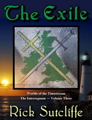Worlds of the Timestream Book 3: The Exile ebook by Richard Sutcliffe