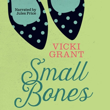 Small Bones audiobook by Vicki Grant