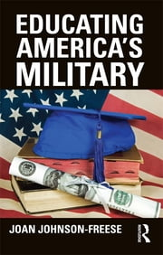 Educating America's Military ebook by Joan Johnson-Freese