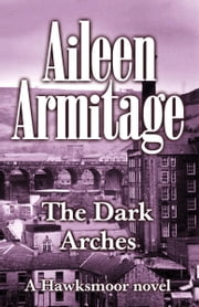 The Dark Arches ebook by Aileen Armitage