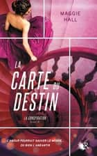 La Conspiration - Livre II - La Carte du destin ebook by Maggie HALL, Anna POSTEL