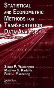 Statistical and Econometric Methods for Transportation Data Analysis, Second Edition ebook by Washington, Simon P.