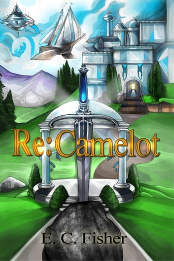 Re: Camelot ebook by E. C. Fisher