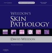 Weedon's Skin Pathology - Expert Consult - Online and Print ebook by David Weedon