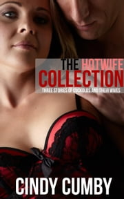 The Hotwife Collection ebook by Cindy Cumby