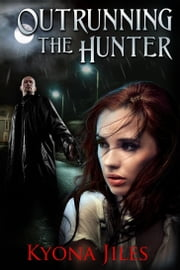 Outrunning The Hunter ebook by Kyona Jiles
