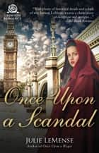 Once Upon a Scandal ebook by Julie LeMense
