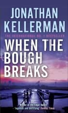 When the Bough Breaks (Alex Delaware series, Book 1) - A tensely suspenseful psychological crime novel ebook by Jonathan Kellerman