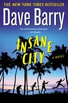 Insane City eBook by Dave Barry