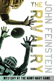 The Rivalry: Mystery at the Army-Navy Game (The Sports Beat, 5) ebook by John Feinstein