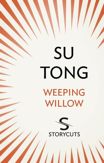 Weeping Willow (Storycuts) ebook by Su Tong