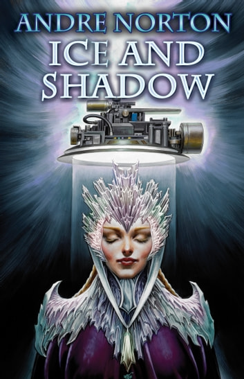 Ice and Shadow ebook by Andre Norton