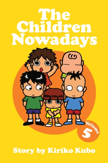 The Children Nowadays, Vol. 5 ebook by Kiriko Kubo
