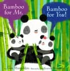 Bamboo for Me, Bamboo for You! ebook by Fran Manushkin, Purificacion Hernandez