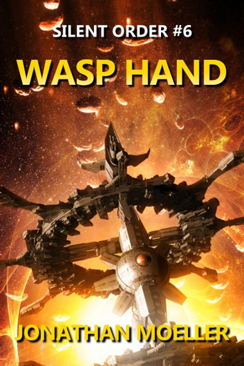 Silent Order: Wasp Hand ebook by Jonathan Moeller