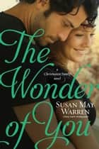 The Wonder of You ebook by Susan May Warren