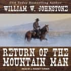 Return of the Mountain Man audiobook by William W. Johnstone