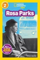National Geographic Readers: Rosa Parks ebook by Kitson Jazynka