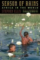Season of Rains ebook by Stephen Ellis,Desmond Tutu