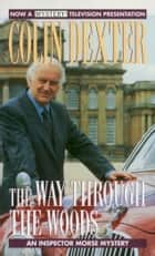 The Way Through the Woods ebook by Colin Dexter