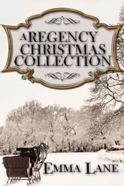 A Regency Christmas Collection ebook by Emma J Lane